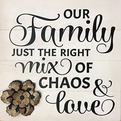 White or Black Family Chaos Rustic Wood Sign 16″ x 16″