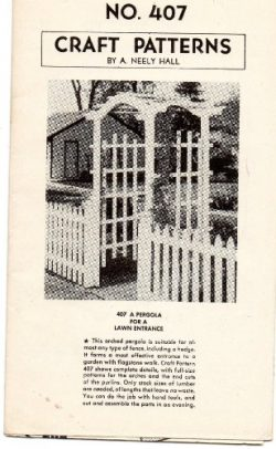 Vintage Craft Pattern No. 407, by Neely Hall, A PERGOLA FOR A LAWN ENTRANCE