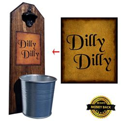 Dilly Dilly Bottle Opener and Cap Catcher. Handcrafted by a Vet. Made of solid pine, rustic cast ...