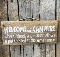 Welcome To Our Campfire Where Friends And Marshmallows Get Roasted At The Same Time Barn Wood Sign