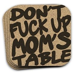 Don't Fuck Up Mom's Table – Funny Drink Coaster Gift Set of 4 – For Mother