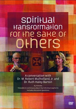 Spiritual Transformation for the Sake of Others: A Conversation with Dr. M. Robert Mulholland, J ...