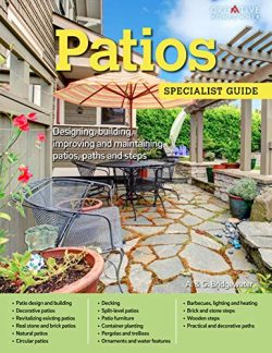 Patios: Designing, Building, Improving, and Maintaining Patios, Paths and Steps (Creative Homeow ...