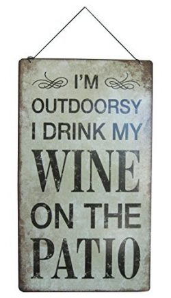 I'm Outdoorsy.. I Drink My Wine On The Patio Sign