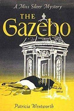 The Gazebo [The Summerhouse] (Miss Silver #27)
