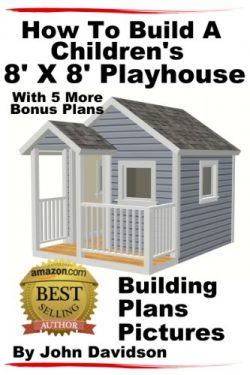 How To Build A Children's 8′ x 8′ Playhouse Building Plans Pictures